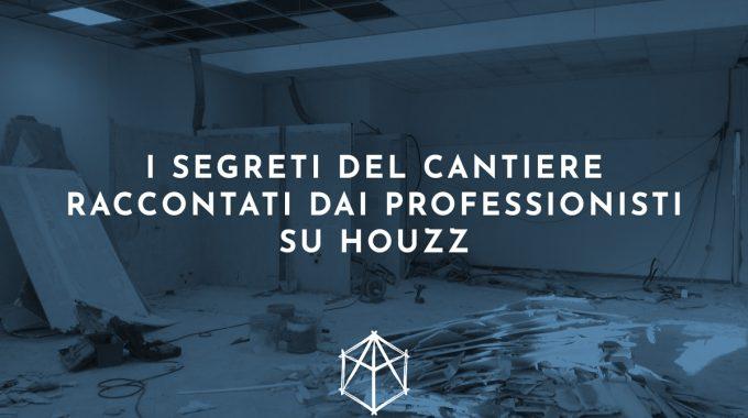 Titolo Blog I Segreti El Cantiere Raccontati Dai Professionisti Di Houzz